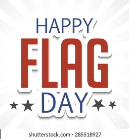 Vector illustration of a stylish colorful text for Happy Flag Day.