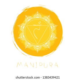Vector illustration with symbol chakra Manipura  and watercolor element on white background. Circle mandala pattern and hand drawn lettering. Colored.