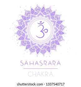 Vector illustration with symbol chakra Sahasrara on white background. Circle mandala pattern and hand drawn lettering.