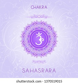 Vector illustration with symbol chakra Sahasrara on ornamental background. Round mandala pattern and hand drawn lettering. Colored.