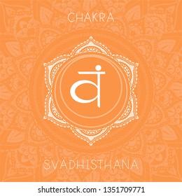 Vector illustration with symbol chakra Svadhishana on ornamental background. Round mandala pattern and hand drawn lettering. Colored.
