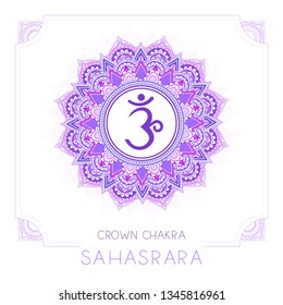 Vector illustration with symbol Sahasrara - Crown chakra and decorative frame on white background. Round mandala pattern and hand drawn lettering. Colored.