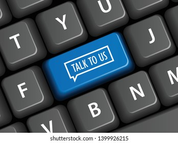 Vector illustration of TALK TO US key on keyboard with speech bubble icon