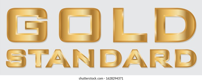 Vector illustration, text Gold Standard in gold. Description Gold and sometimes Golden Standard is an expression used in issues about economic and research as well as in other context. EPS10.