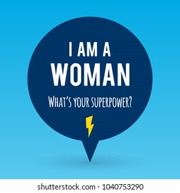 "Vector illustration with the text: ""I am a woman. What's your superpower?"" Motivational phrase. Feminist quote. Flat and minimal design"