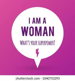 """Vector illustration with the text: """"I am a woman. What's your superpower?"""" Motivational phrase. Feminist quote. Flat and minimal design"""