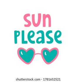 """Vector illustration with text lettering """"Sun please"""" and sunglasses. Colorful summer beach concept for your design, blog, promo, poster. Summer time and holidays vacation. Cute doodle artwork"""