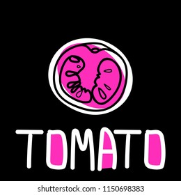 Vector illustration of the tomato slice, hand-drawn only in black outline, placed on a pink spot on a black background and hand-drawn lettering.