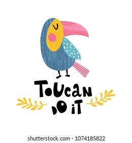vector illustration of toucan with textures, hand lettering funny text toucan do it