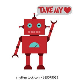 Vector illustration of a toy Robot and text TAKE MY HEART!
