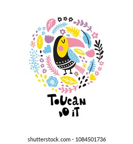 vector illustration, tropical bird and exotic flowers arranged in a circle, toucan do it funny hand lettering text