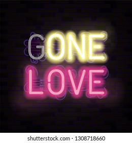 Vector illustration for Valentine's Day. Neon sign on a brick wall background. Glowing letters One Love. The phrase Gone love. Burned out letter G.