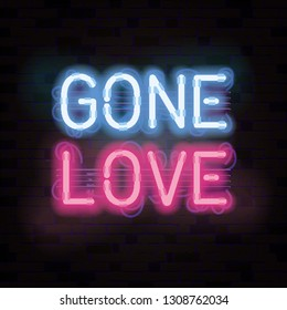 Vector illustration for Valentine's Day. Neon sign on a brick wall background. Glowing letters Gone Love.