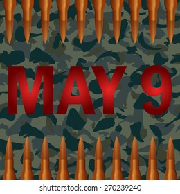 Vector illustration to Victory Day. The inscription May 9 on camouflage background with cartridges.