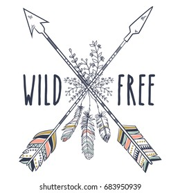 "Vector illustration in vintage boho style with tribal ethnic crossed arrows, feathers and floral decoration. American indian motifs. Boho style. ""Wild and free""  motivational poster"