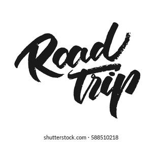 Vector illustration. Vintage grunge hand lettering print of Road Trip on white background.