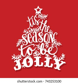 A vector illustration of vintage tis the season to be jolly lettering christmas tree paper cut.