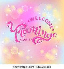 Vector illustration Welcome Flamingo Party text isolated on pink background. Hand drawn Flamingo lettering. Template for party, birthday, invitation, flyers, cover, web.