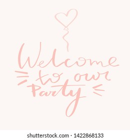 Vector illustration, welcome to our party air balloon, for a party decor, for cards, for posters and invitation cards - Shutterstock ID 1422868133