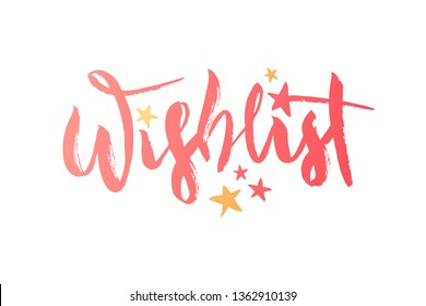 Vector illustration of Wishlist inscription for birthday party. Brush lettering, modern calligraphy for desirable gifts.