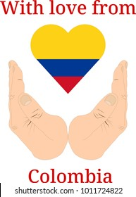 """Vector illustration """"With love from Colombia"""". Flag of Colombia  in the shape of a heart and two hands"""