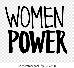 Vector illustration of Women Power slogan felt tip pen lettering on transparency background.