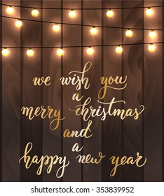 Vector illustration of wooden planks background with lighting garland festive decoration, with strings of round lamps and Merry Christmas to You hand lettering.