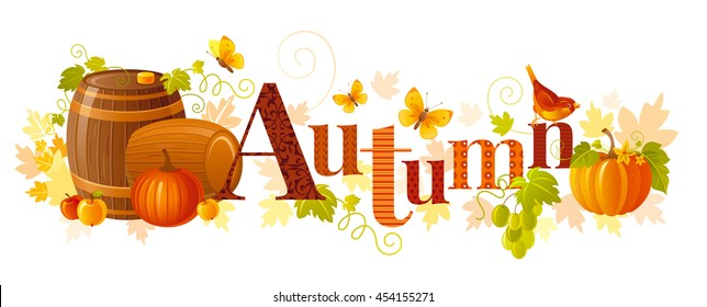 Vector illustration of word Autumn with agriculture and farm symbols - wine barrels, vineyard leafs, grapes, apples, pumpkin vegetables on white background. Text lettering banner for seasonal concept