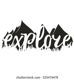 Vector illustration with word Explore. Hand drawn style positive inspiration lettering quote. Modern print with mountains. Typography poster, Ink art isolated on white background