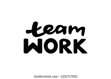 """Vector illustration with words """"Team Work"""". Lettering calligraphy on background for motivational posters, stickers, magazines, advertisement, blog, coworking, decoration, banner, logo template. EPS 10"""