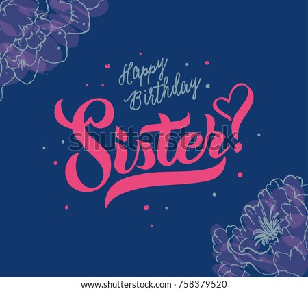 Happy Birthday Sister Typography Vector Design For Greeting Cards And Poster