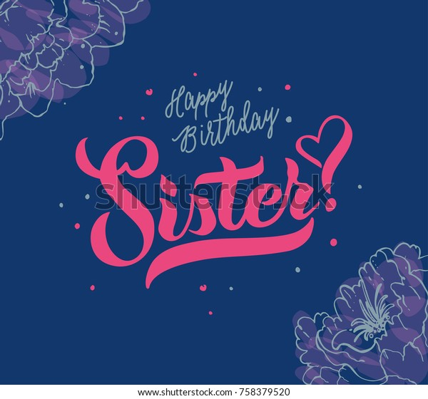 Vector illustration.Happy Birthday Sister typography vector design for greeting cards and poster. Happy Birthday Sister  beautiful inscription, lettering, greeting card, banner, invitation.