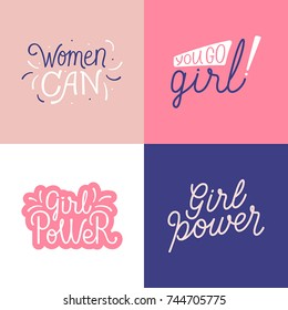 Vector illustrations in simple style with hand-lettering phrases - stylish prints for posters or t-shirts - feminism quotes and woman motivational slogans - women can, you go girl, girl power
