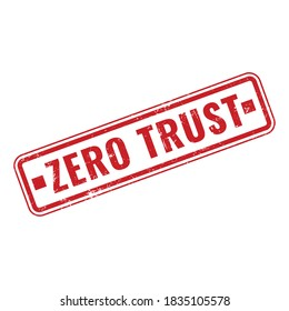 Vector illustratration of zero trust red rubber stamp with grunge effect. Isolated in white background.