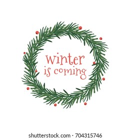 Vector image of a Christmas wreath, a wreath of green leaves and berries. Winter soon inscription in the center. Christmas mood. Universal use.
