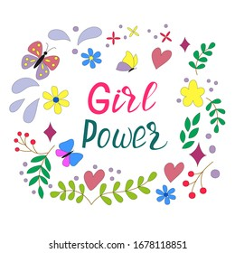 Vector image of the lettering - girl power - in a frame of flowers, leaves, butterflies on a white background. For the design of postcards, posters, covers on notebooks and phones.