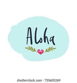 """Vector inscription """"Aloha"""". Poster, postcard, print, label, sticker and other."""