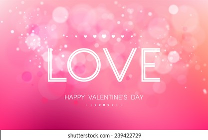 Vector inscription love on a pink background with bokeh and light. Happy Valentines Day Card Design. 14 February. Blurred Soft