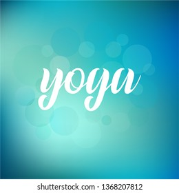 """Vector inscription of the word """"yoga"""" with white letters and blue abstract background. Hand drawn lettering isolated for yoga studio, spa center or fitness club. Card, logo, flyer, banner. EPS 10"""