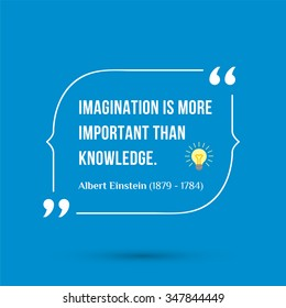Vector inspirational motivational quote. Imagination is more important than knowledge.
