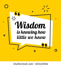 Vector inspirational motivational quote. Wisdom is knowing how little we know. Oscar Wilde