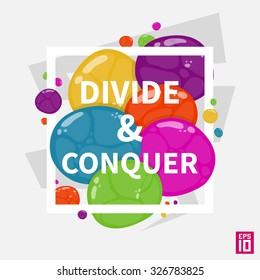 Vector inspirational quote Divide and Conquer illustration. Colorful design square frame template.