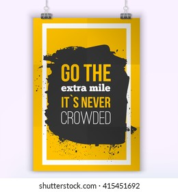 Vector Inspirational Quote Go the Extra mile. Motivation Inspiration. Vector Typography Quote Banner Design Concept. Poster mock up