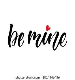 Vector isolated Happy Valentines Day illustration with phrase be mine. Red heart. Hand drawn wedding background. Black brush calligraphy, lettering. For postcard, print, typography poster, invitation.
