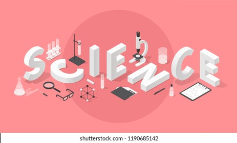 Vector isometric science concept illustration. Big word science surrounded with chemical laboratory objects - microscope, test tubes, flasks, beaker, glasses, book, magnifier, clipboard.