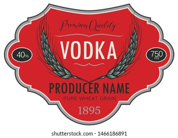 Vector label for vodka in the figured frame with ears of wheat and inscriptions on a red background in retro style. Premium quality, pure wheat grain