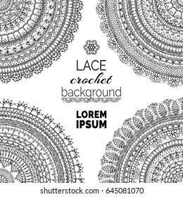 Vector lace crochet background. Handmade ornate doilies. Sketch round patterns. Knitted crochet texture, lacy decorations.