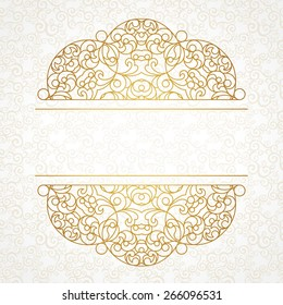 Vector lace pattern in Eastern style on scroll work background. Ornate line art element for design. Place for text. Golden ornament for wedding invitations, greeting cards. Traditional lacy decor.