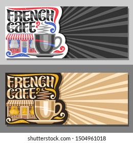 Vector layouts for French Cafe with copy space, decorative flyers for promo with coffee cup, original typeface for words french cafe, sign board for small summer bistro with rays of light background.