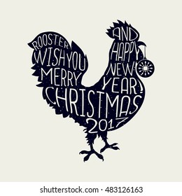 Vector lettering composition on the rooster silhouette. Rooster with you Merry Christmas and happy New Year 2017. Poster design, hand drawn quote. Hipster style element. Trendy t-shirt print. Vector.